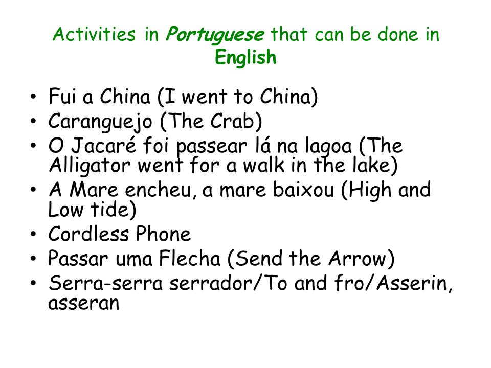 Activities in Portuguese that can be done in English