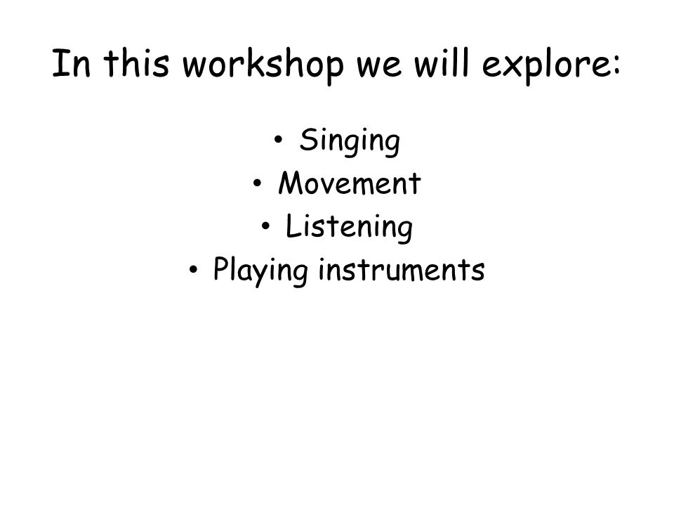 In this workshop we will explore:
