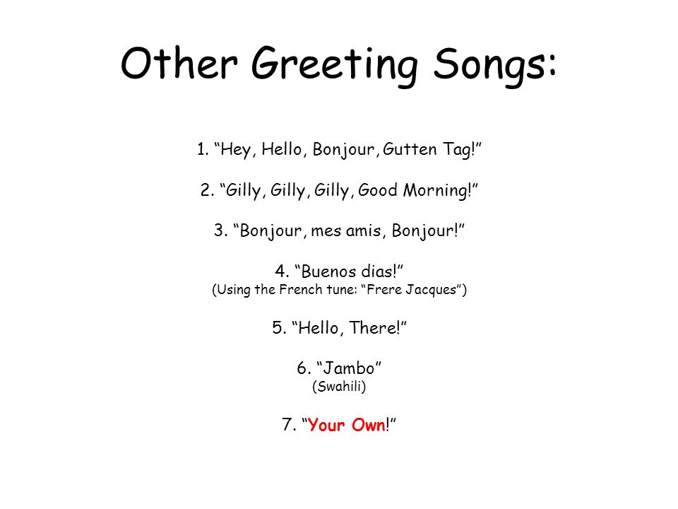 Other Greeting Songs: 1. Hey, Hello, Bonjour, Gutten Tag!