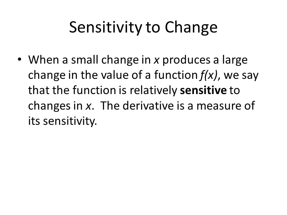 Sensitivity to Change