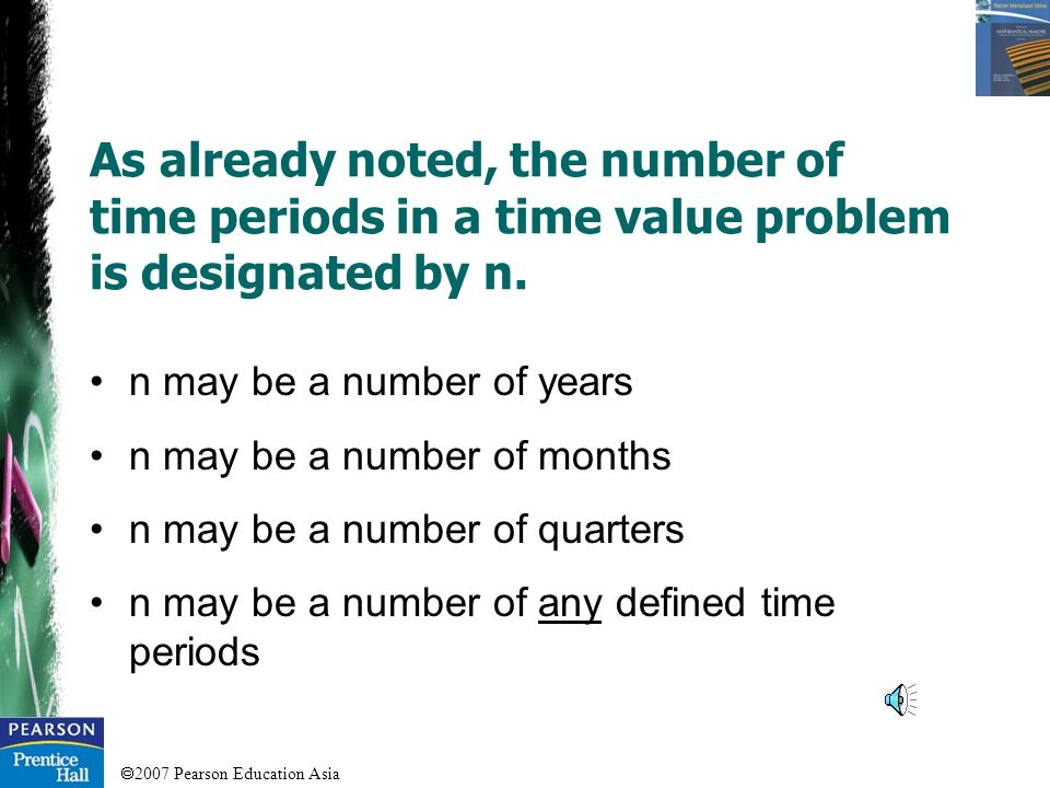 As already noted, the number of time periods in a time value problem is designated by n.