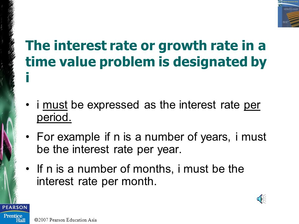 The interest rate or growth rate in a time value problem is designated by i
