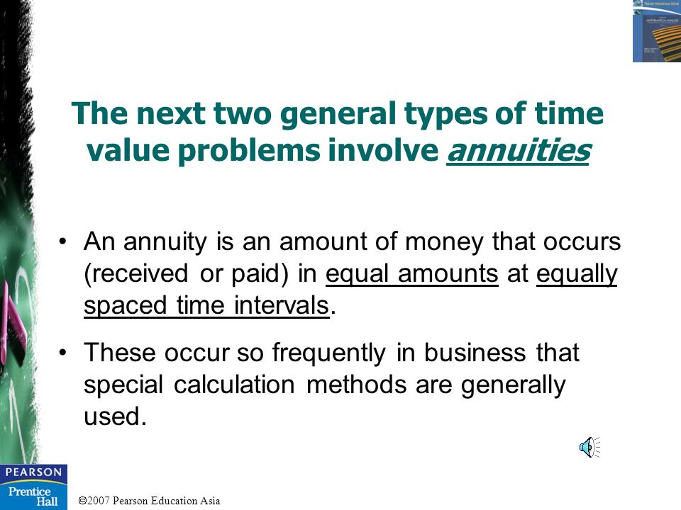 The next two general types of time value problems involve annuities