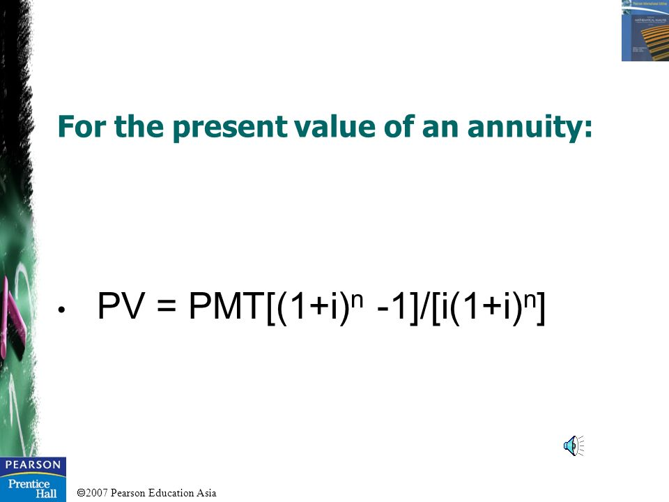 For the present value of an annuity: