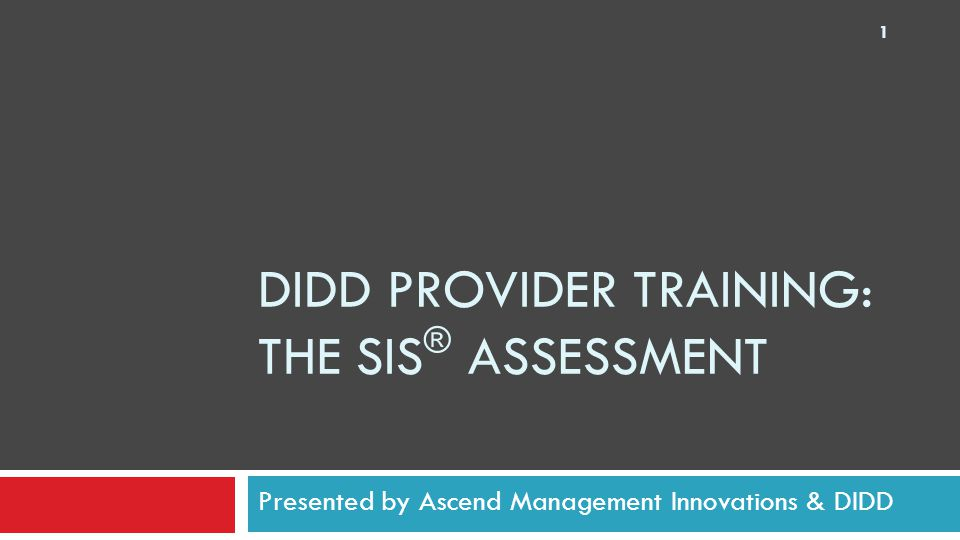 DIDD Provider Training: THE SIS® Assessment