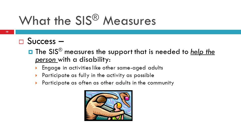 What the SIS® Measures Success –