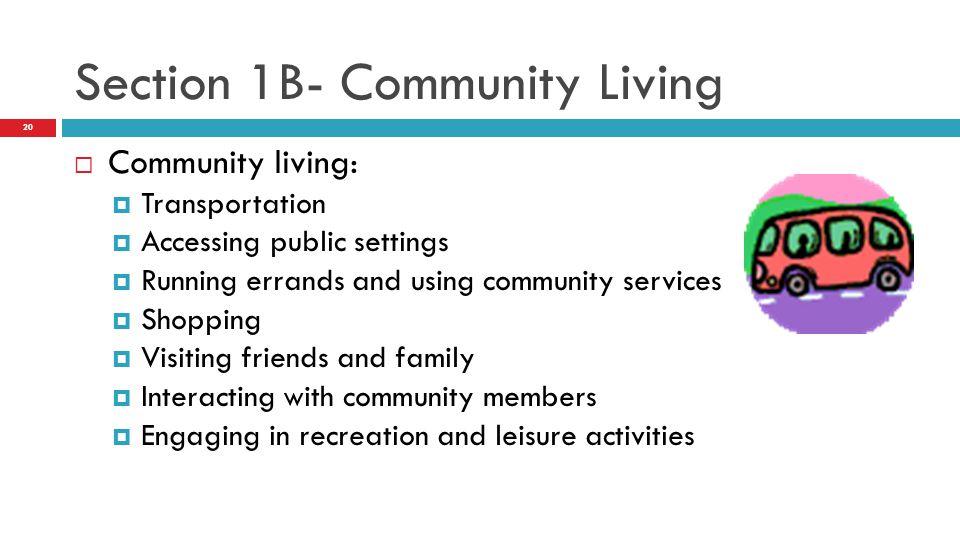 Section 1B- Community Living