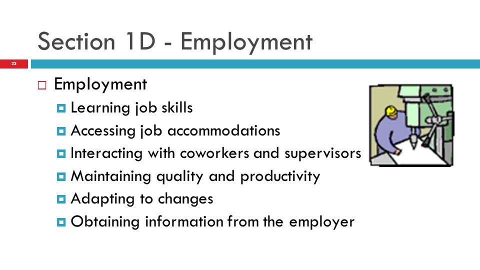 Section 1D - Employment Employment Learning job skills
