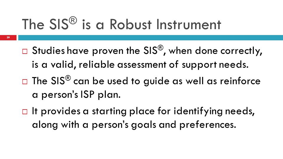 The SIS® is a Robust Instrument