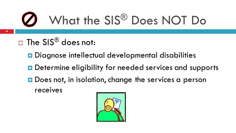 What the SIS® Does NOT Do