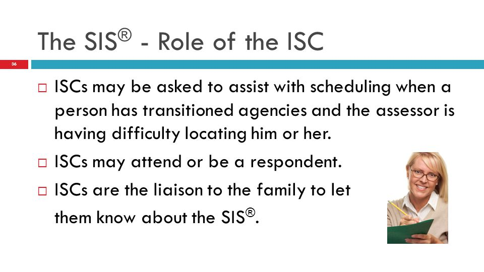 The SIS® - Role of the ISC