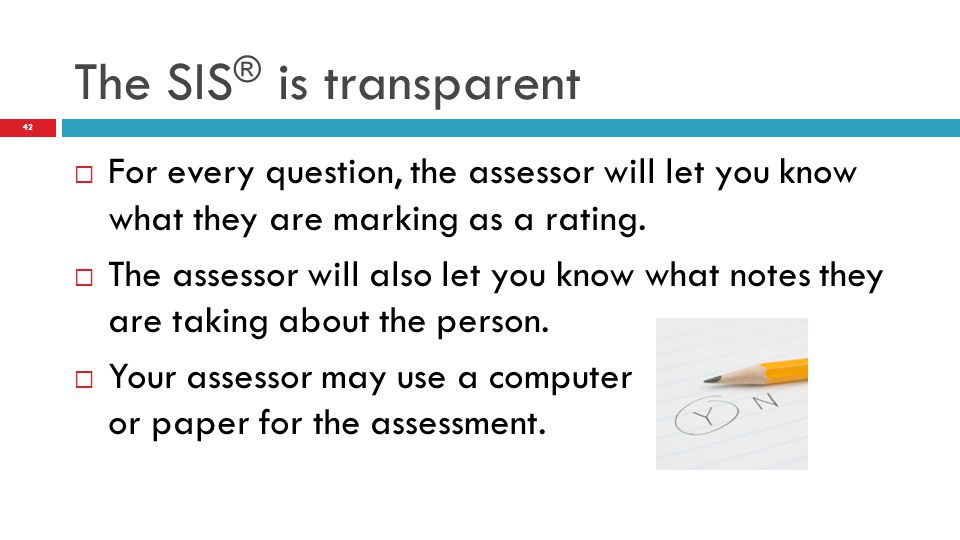 The SIS® is transparent