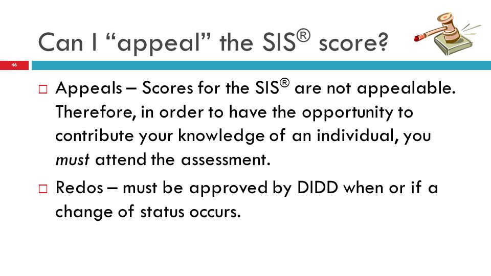 Can I appeal the SIS® score