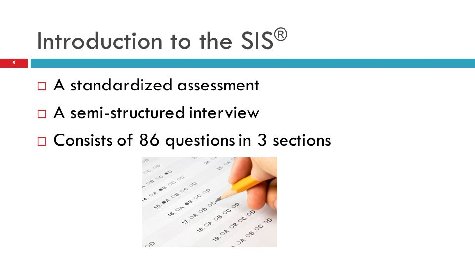 Introduction to the SIS®