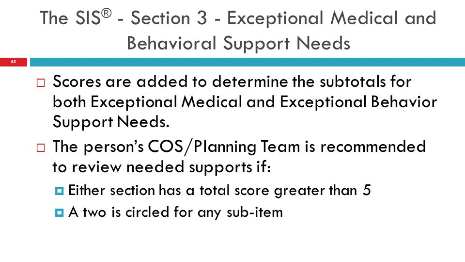 The SIS® - Section 3 - Exceptional Medical and Behavioral Support Needs