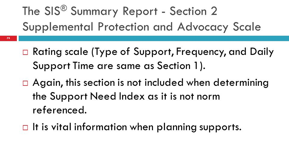 The SIS® Summary Report - Section 2 Supplemental Protection and Advocacy Scale
