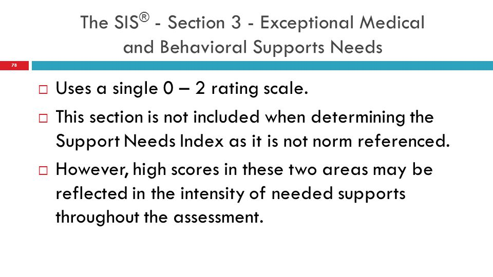 The SIS® - Section 3 - Exceptional Medical and Behavioral Supports Needs