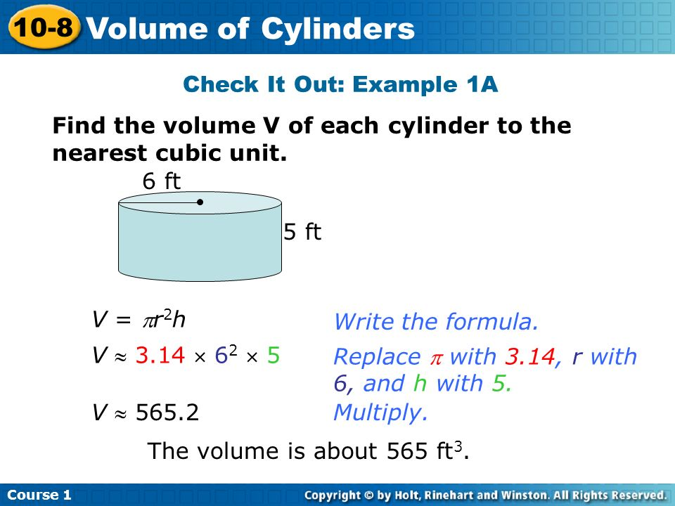Volume of Cylinders 10-8 Check It Out: Example 1A