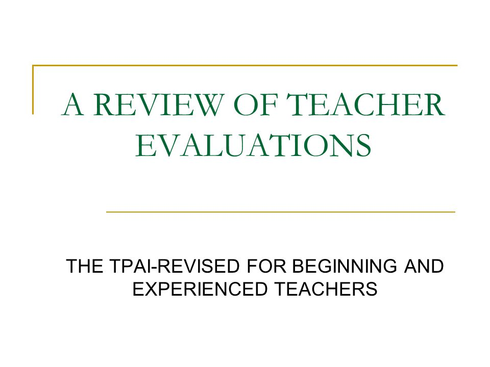 A REVIEW OF TEACHER EVALUATIONS