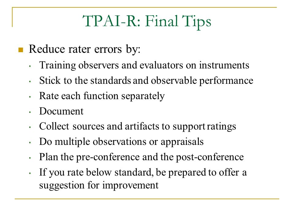 TPAI-R: Final Tips Reduce rater errors by: