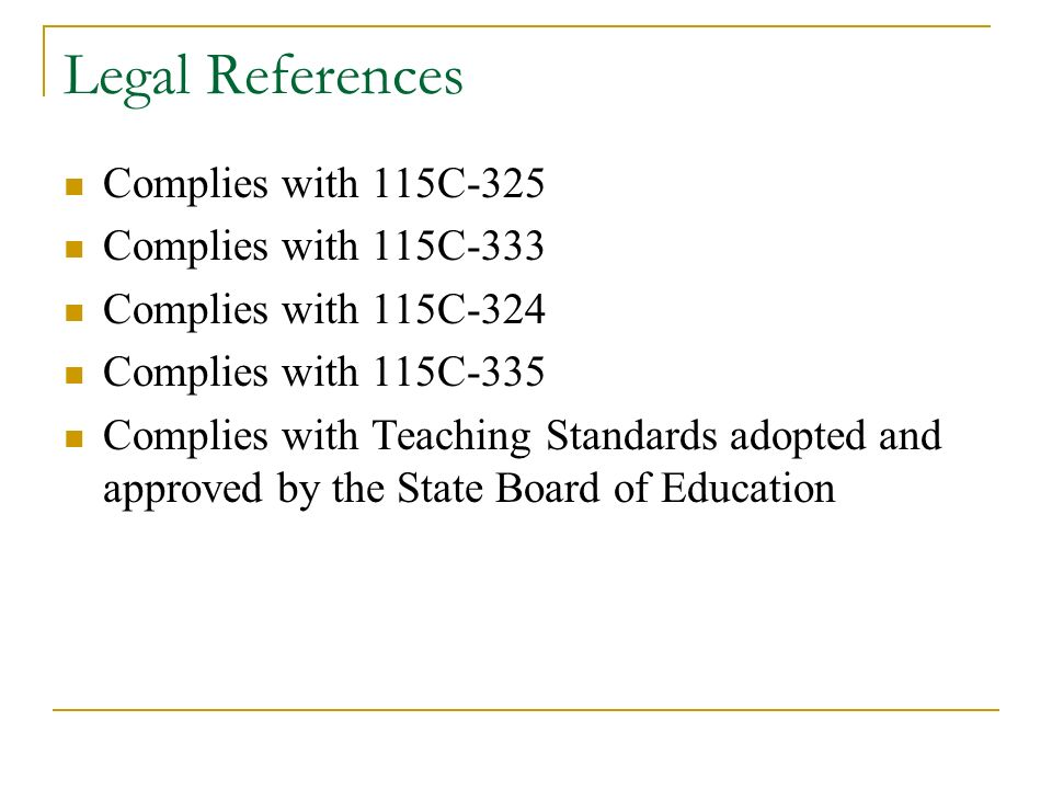 Legal References Complies with 115C-325 Complies with 115C-333