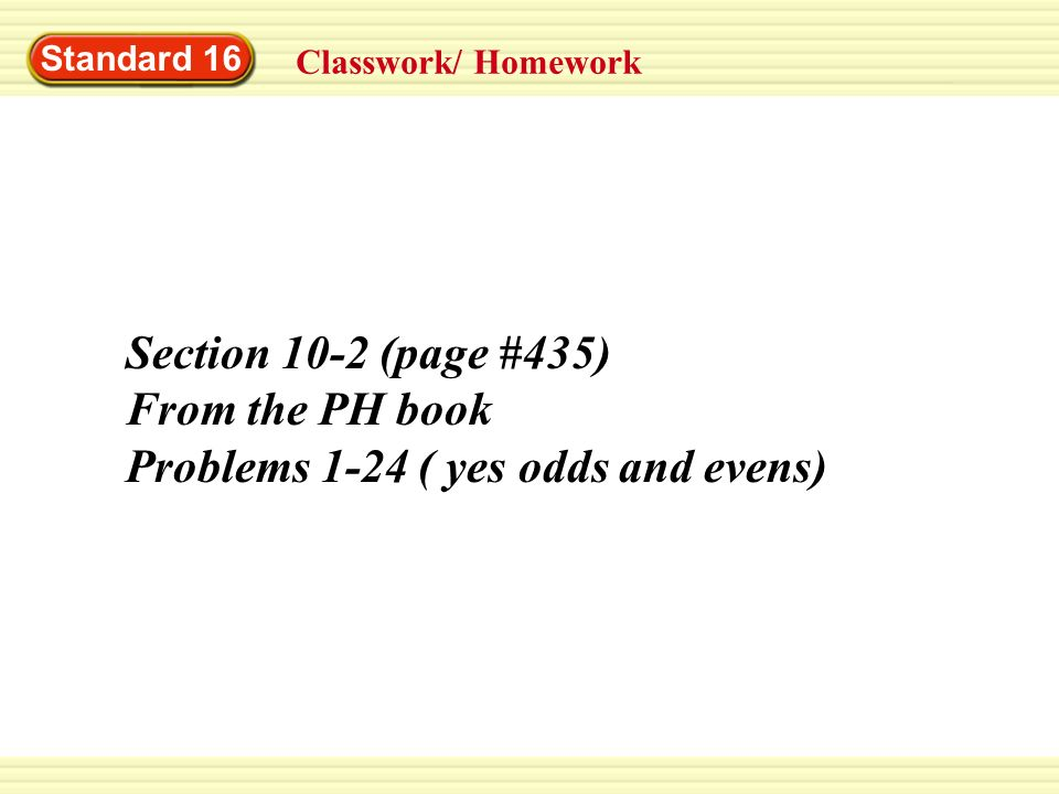 Problems 1-24 ( yes odds and evens)