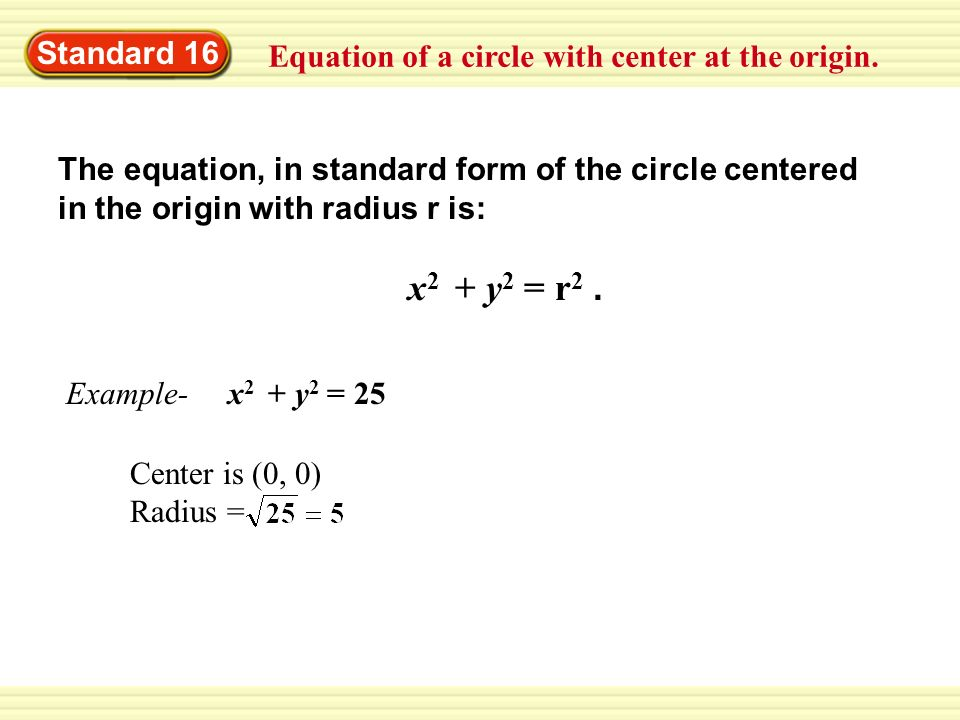 Standard 16Equation of a circle with center at the origin. The equation, in standard form of the circle centered.