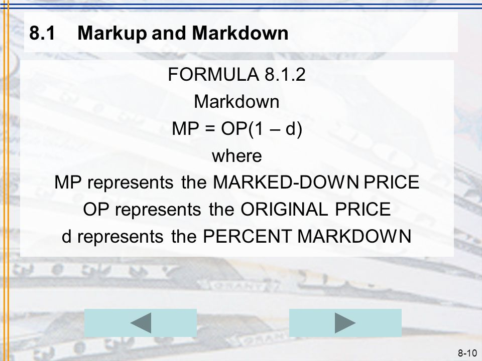 8.1 Markup and Markdown FORMULA 8.1.2 Markdown MP = OP(1 – d) where