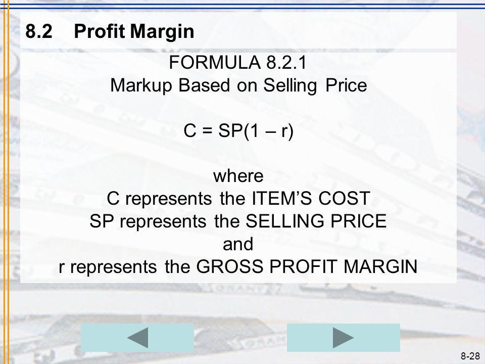 8.2 Profit Margin FORMULA 8.2.1 Markup Based on Selling Price