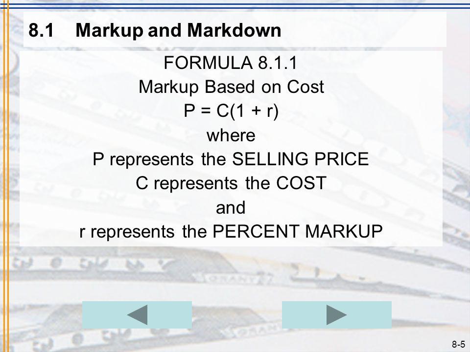 8.1 Markup and Markdown FORMULA 8.1.1 Markup Based on Cost