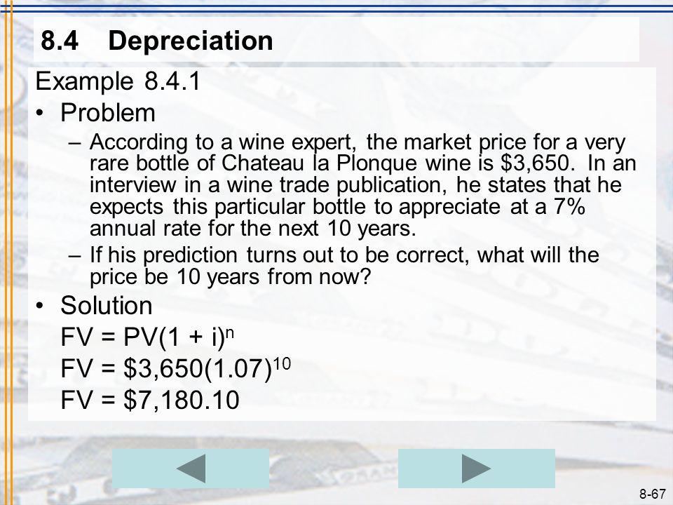 8.4 Depreciation Example 8.4.1 Problem Solution FV = PV(1 + i)n
