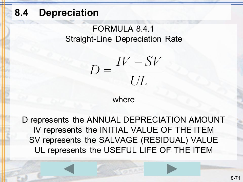 8.4 Depreciation FORMULA 8.4.1 Straight-Line Depreciation Rate where