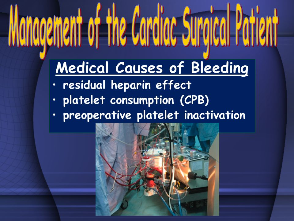 Management of the Cardiac Surgical Patient Medical Causes of Bleeding