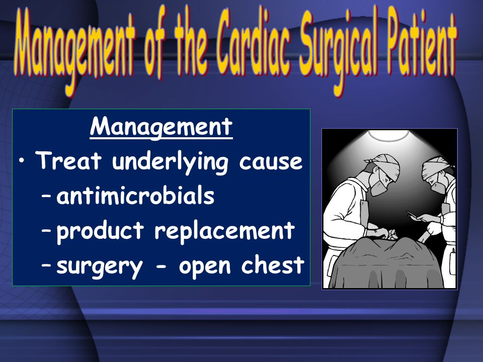 Management of the Cardiac Surgical Patient