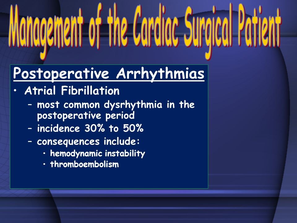 Management of the Cardiac Surgical Patient Postoperative Arrhythmias