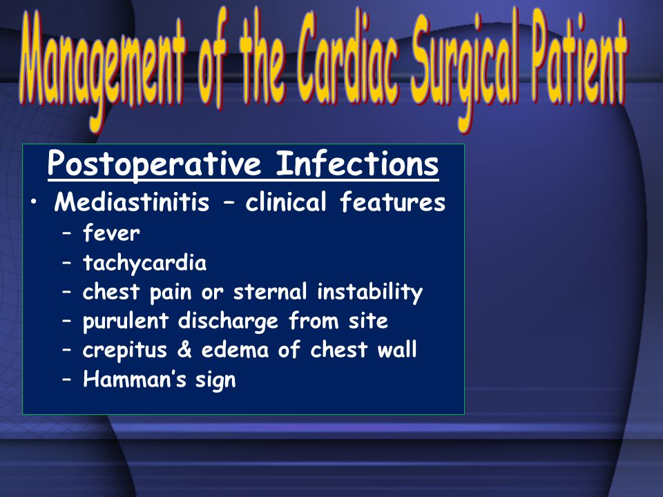Management of the Cardiac Surgical Patient Postoperative Infections