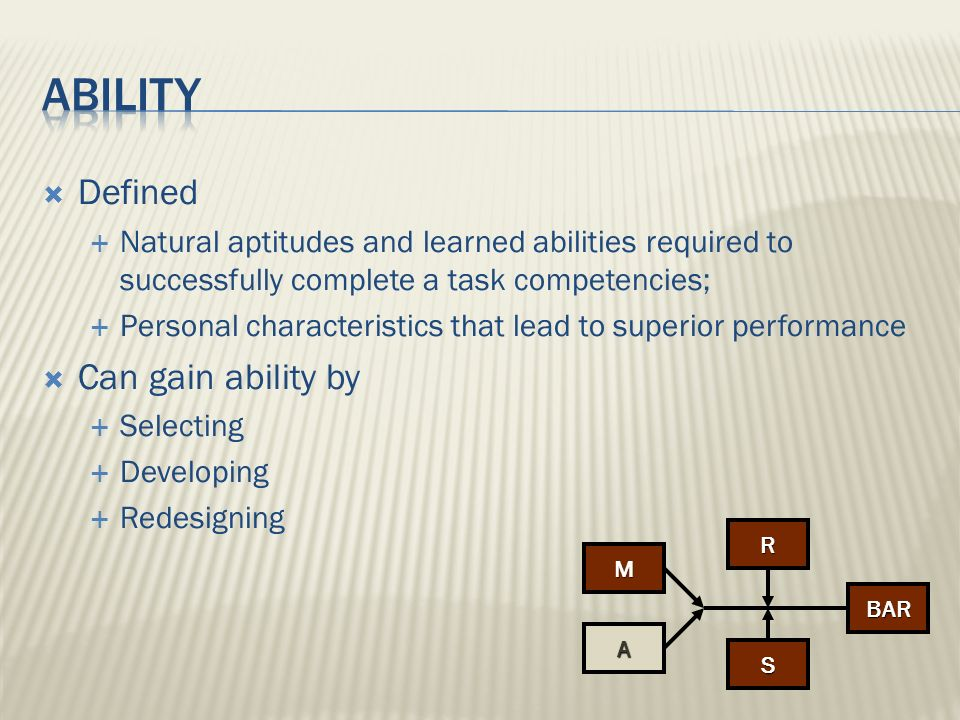 ABILITY Defined Can gain ability by