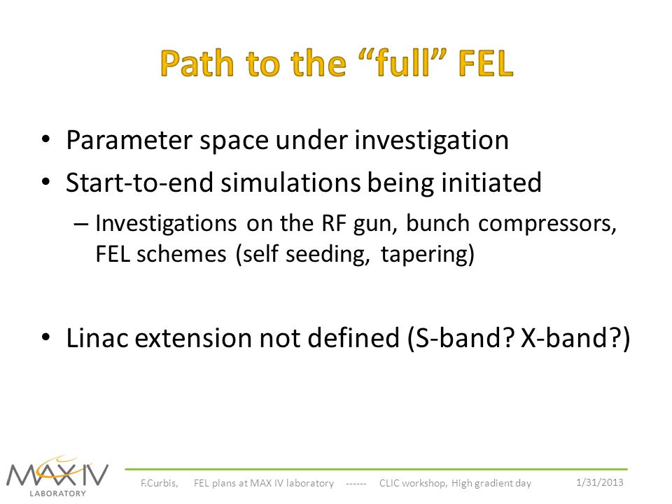 Path to the full FEL Parameter space under investigation