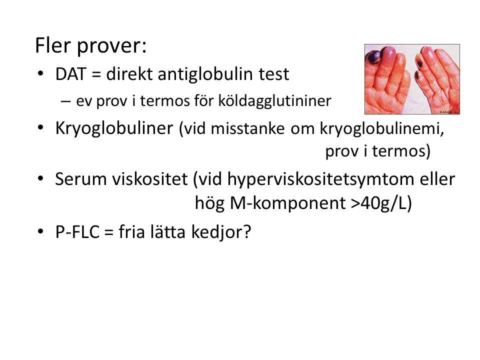 Fler prover: DAT = direkt antiglobulin test