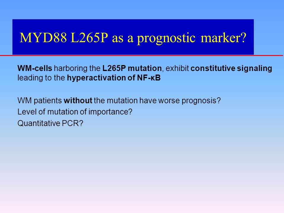 MYD88 L265P as a prognostic marker