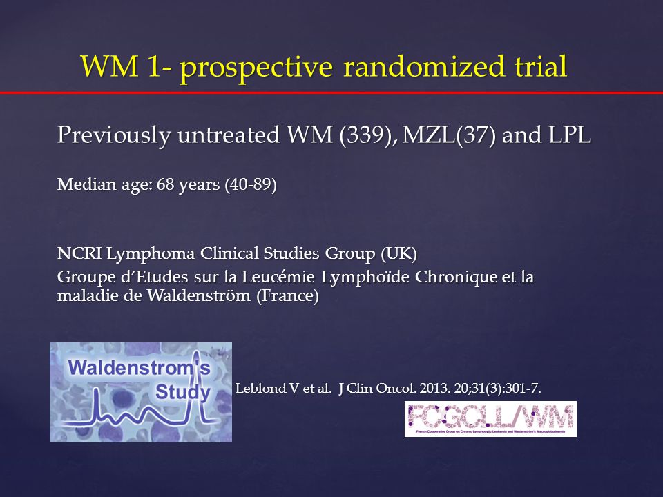 One randomized trial: WM1 Final results ASH 2011