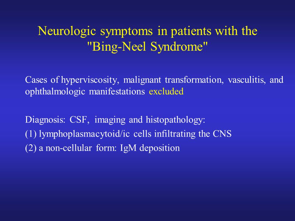 Neurologic symptoms in patients with the Bing-Neel Syndrome