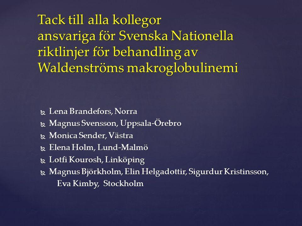 Tack till alla kollegor ansvariga för Svenska Nationella riktlinjer för behandling av Waldenströms makroglobulinemi