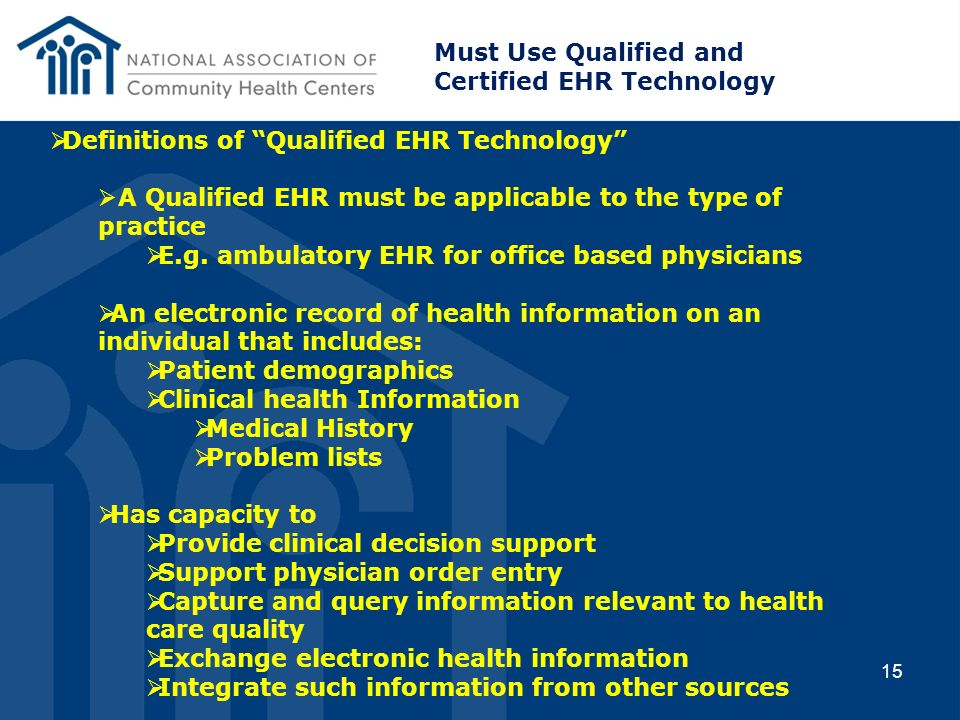 Must Use Qualified and Certified EHR Technology. Definitions of Qualified EHR Technology