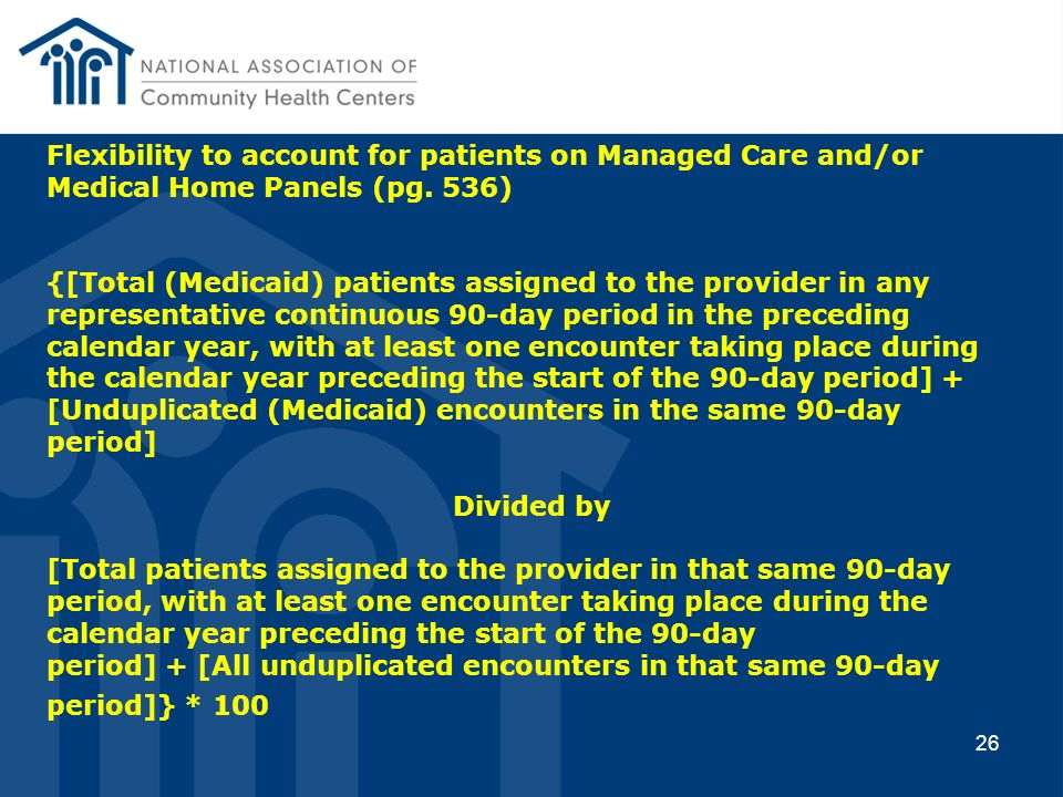 Flexibility to account for patients on Managed Care and/or Medical Home Panels (pg. 536)