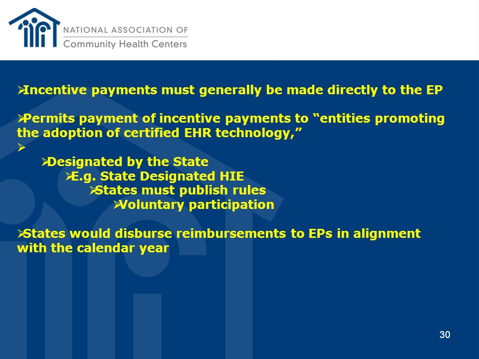Incentive payments must generally be made directly to the EP