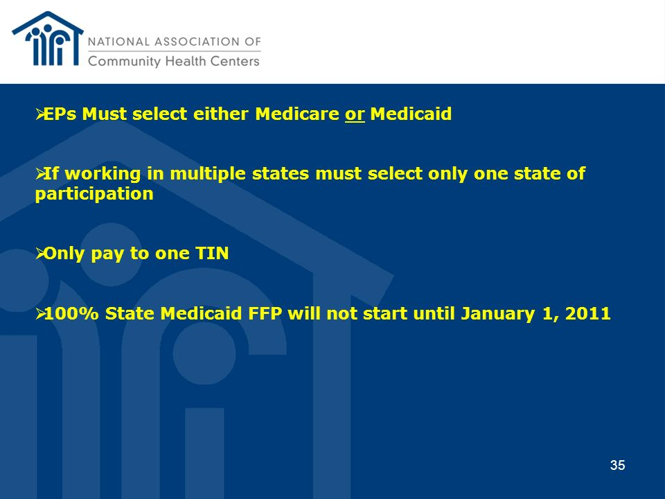 EPs Must select either Medicare or Medicaid