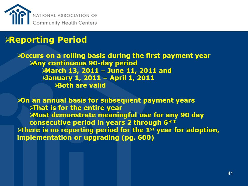 Reporting Period Occurs on a rolling basis during the first payment year. Any continuous 90-day period.