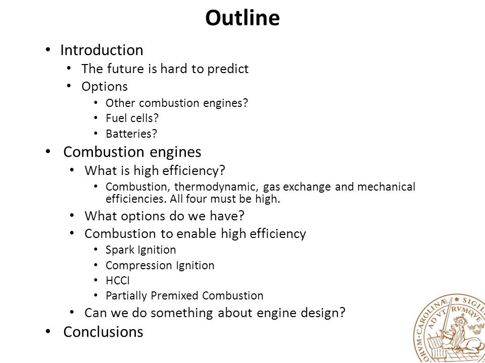 Outline Introduction Combustion engines Conclusions