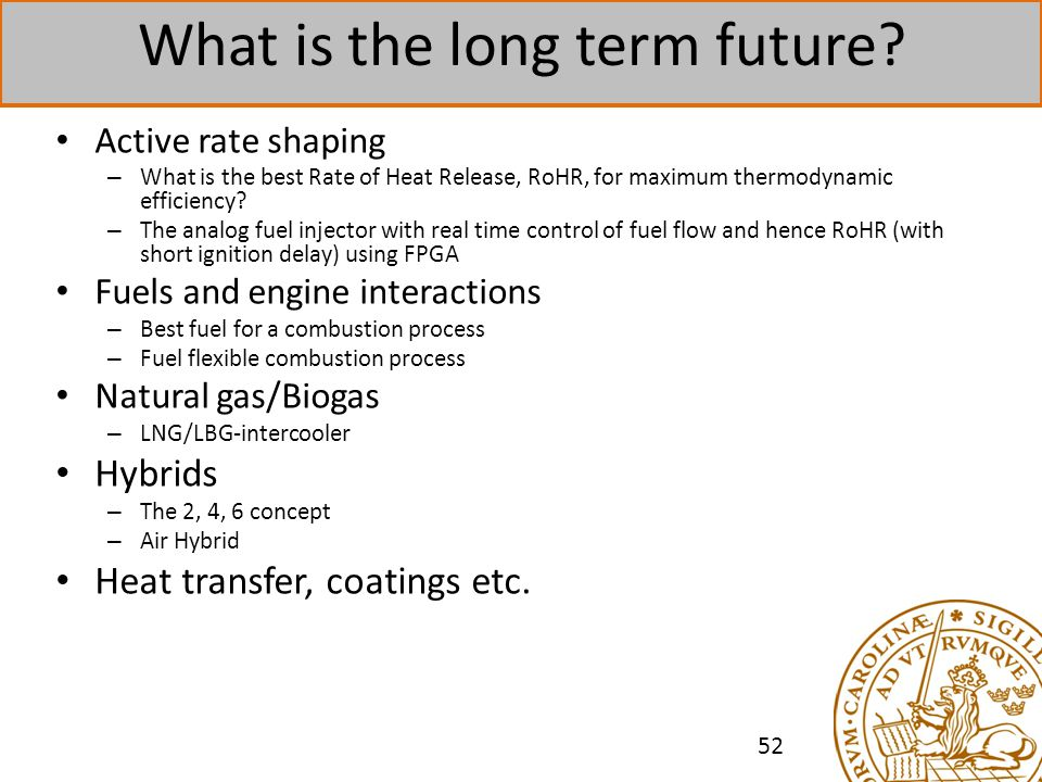 What is the long term future